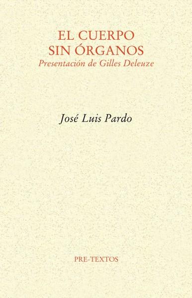 El cuerpo sin órganos de José Luis Pardo