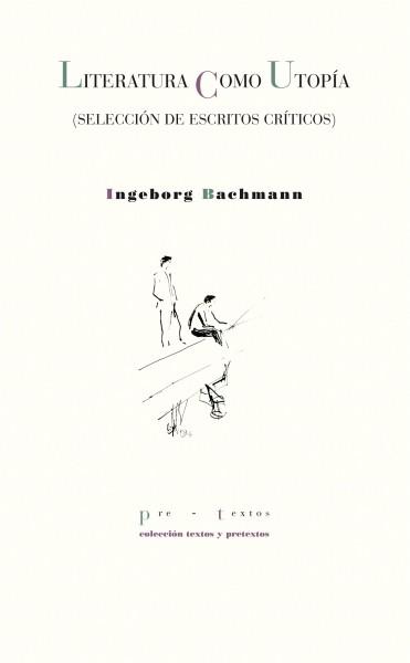 Literatura como utopía de Ingeborg Bachmann