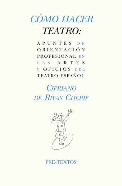 Cómo hacer teatro de Cipriano De Rivas Cherif