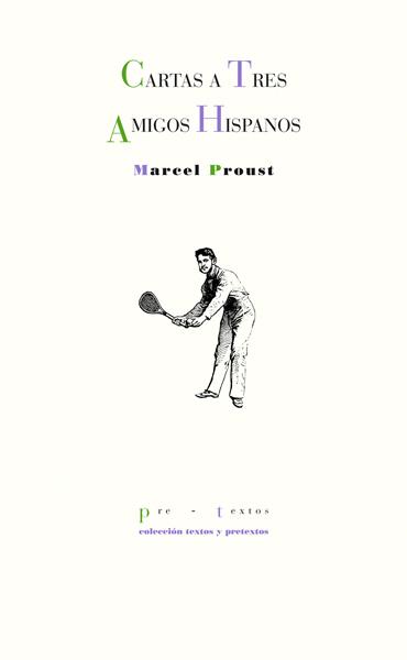 Cartas a tres amigos hispanos de Marcel Proust
