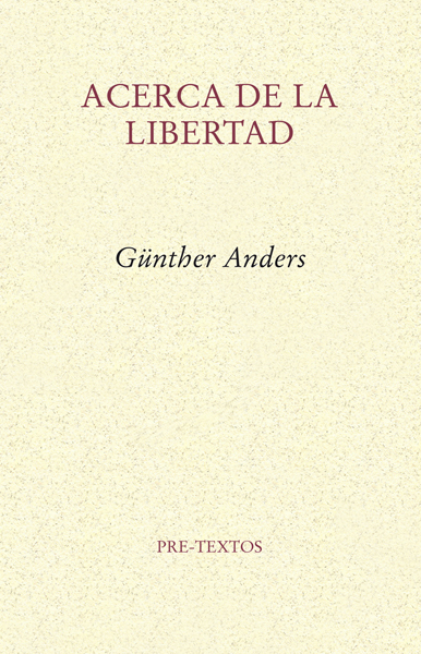 Acerca de la libertad de Günther Anders