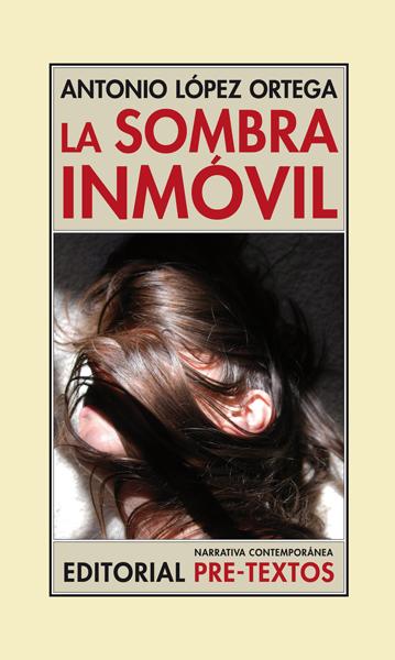La sombra inmóvil de Antonio López Ortega