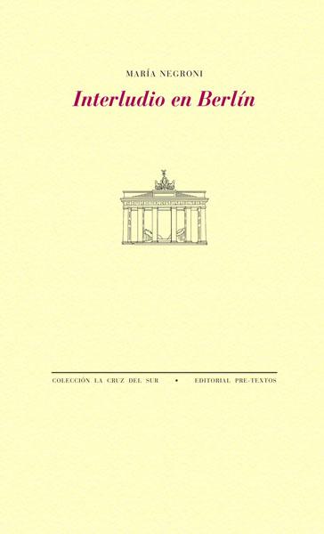 Interludio en Berlín de María Negroni