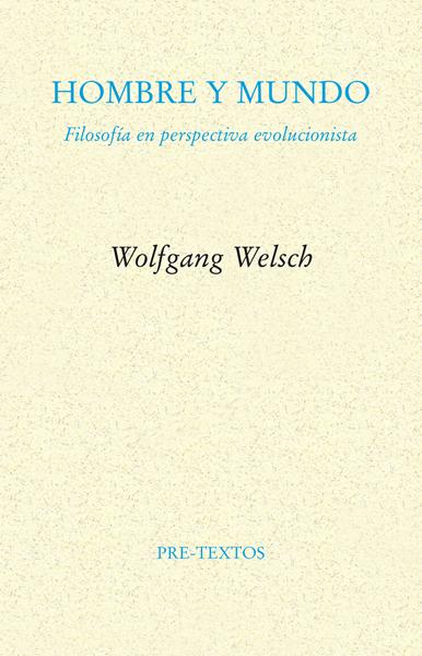 Hombre y mundo de Wolfgang Welsch