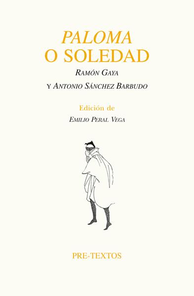 Paloma o Soledad de Ramón Gaya y Antonio Sánchez Barbudo
