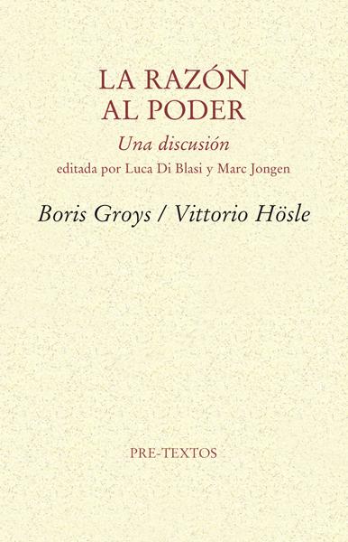 La razón al poder de Boris Groys y Vittorio Hösle