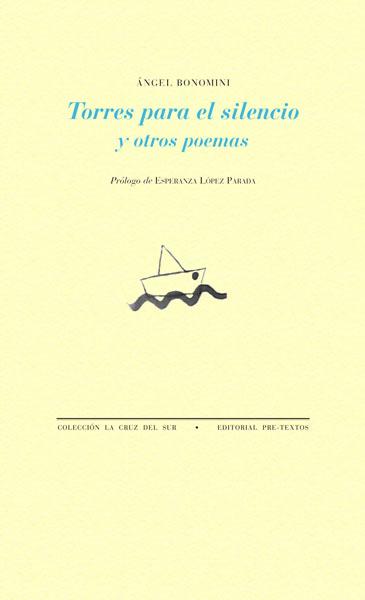 Torres para el silencio y otros poemas de Ángel Bonomini