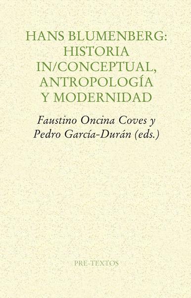 Hans Blumenberg: Historia In/conceptual, antropología y modernid de AA. VV.