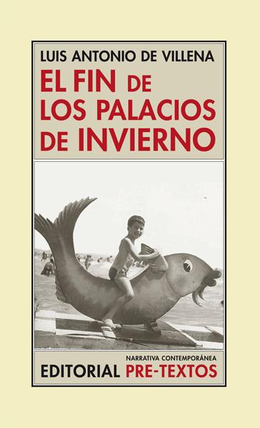 El fin de los palacios de invierno de Luis Antonio de Villena