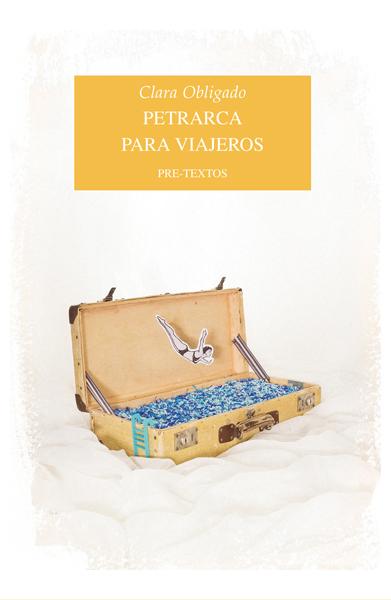 Petrarca para viajeros de Clara Obligado