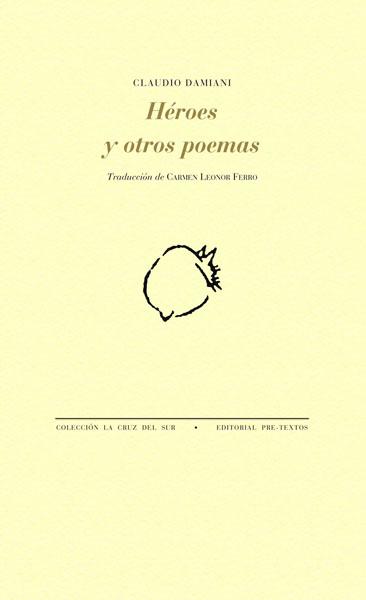 Héroes y otros poemas de Claudio Damiani