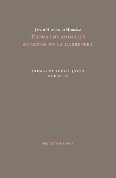 Todos los animales muertos en la carretera de Javier Hernando Herráez