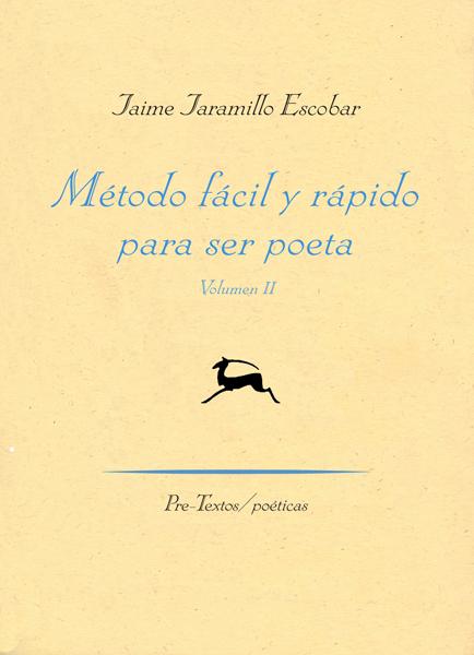 Método fácil y rápido para ser poeta (Vol. II) de Jaime Jaramillo Escobar