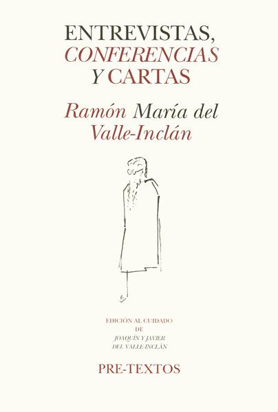 Entrevistas, conferencias y cartas de Ramón María Del Valle-Inclán