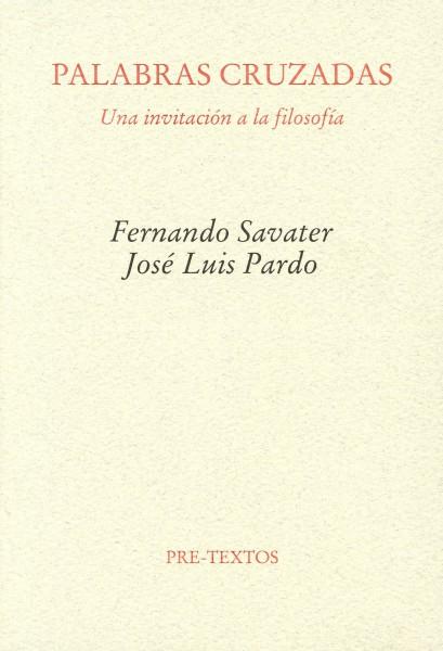 Palabras cruzadas de Fernando Savater y José Luis Pardo